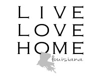 Louisiana Live Love Home
